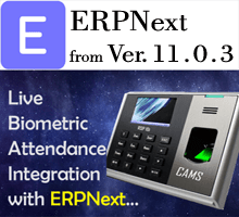 CAMS : ErpNext Integration with Live Biometric Attendance System (from Ver.11.0.3),It helps to integrate the biometric attendance system with ErpNext server on real-time basis. No software or desktop is required for the setup. Api Key and Secret key from your ERPNext server should be created shared to support@camsunit.com along with the transaction id of the purchase. And device should be connected online all the time to ensure the realtime communication.	<b>Note that, this feature is supported only from ERPNext 11.0.3</b>